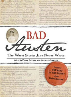 Bad Austen: The Worst Stories Jane Never Wrote (Paperback)