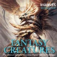 Fantasy Creatures: The Ultimate Guide to Mastering Digital Painting Techniques (Paperback)