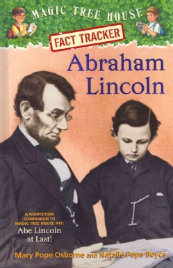 Abraham Lincoln: A Nonfiction Companion to Magic Tree House #47: Abe Lincoln at Last! (Hardcover)