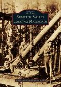 Sumpter Valley Logging Railroads (Paperback)