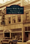 Iowa's Who Radio: The Voice of the Middle West (Paperback)