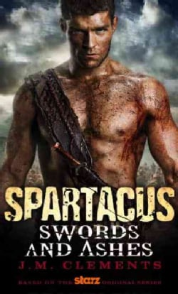 Spartacus: Swords and Ashes (Paperback)