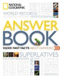 National Geographic Answer Book: 10,001 Fast Facts About Our World (Paperback)