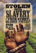 Stolen into Slavery: The True Story of Solomon Northup, Free Black Man (Hardcover)