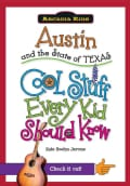 Austin and the State of Texas: Cool Stuff Every Kid Should Know (Paperback)