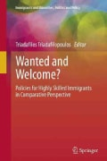 Wanted and Welcome?: Policies for Highly Skilled Immigrants in Comparative Perspective (Hardcover)