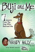 Buji and Me: 7 Lessons from the Dog Who Rescued Me (Paperback)