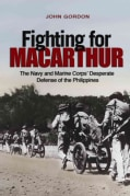 Fighting for MacArthur: The Navy and Marine Corps' Desperate Defense of the Philippines (Hardcover)