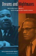 Dreams and Nightmares: Martin Luther King Jr., Malcolm X, and the Struggle for Black Equality in America (Hardcover)