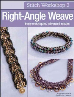 Right-Angle Weave: Basic Techniques, Advanced Results (Paperback)