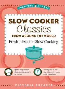 Slow Cooker Classics from Around the World: Fresh Ideas for Slow Cooking (Paperback)