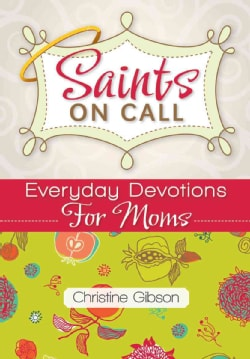 Saints on Call: Everyday Devotions for Moms (Paperback)