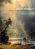 Albert Bierstadt: Puget Sound on the Pacific Coast: A Superb Vision of Dreamland (Paperback)