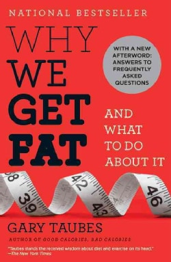 Why We Get Fat And What to Do About It (Paperback)
