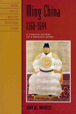 Ming China, 1368-1644: A Concise History of a Resilient Empire (Paperback)