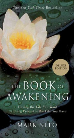 The Book of Awakening: Having the Life You Want by Being Present in the Life You Have (Hardcover)