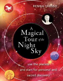 A Magical Tour of the Night Sky: Use the Planets and Stars for Personal and Sacred Discovery (Paperback)