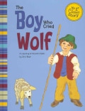The Boy Who Cried Wolf: A Retelling of Aesop's Fable (Hardcover)