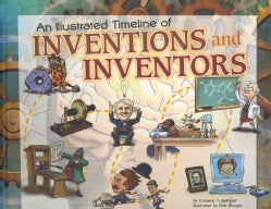 An Illustrated Timeline of Inventions and Inventors (Hardcover)