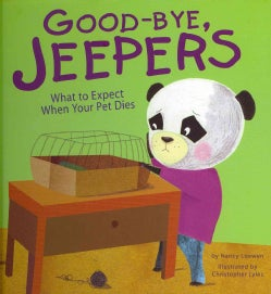 Good-Bye, Jeepers: What to Expect When Your Pet Dies (Hardcover)