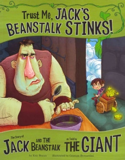 Trust Me, Jack's Beanstalk Stinks!: The Story of Jack and the Beanstalk As Told by the Giant (Paperback)