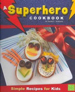 A Superhero Cookbook: Simple Recipes for Kids (Hardcover)