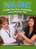 Dog Care: Feeding Your Pup a Healthy Diet and Other Dog Care Tips (Hardcover)