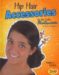 Hip Hair Accessories for the Crafty Fashionista (Hardcover)