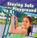Staying Safe on the Playground (Hardcover)
