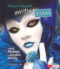 Picture Yourself Writing Drama: Using Photos to Inspire Writing (Paperback)
