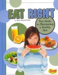 Eat Right: Your Guide to Maintaining a Healthy Diet (Paperback)