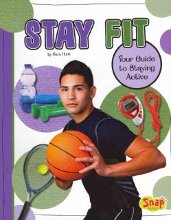 Stay Fit: Your Guide to Staying Active (Paperback)