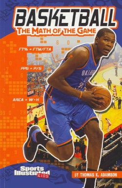Basketball: The Math of the Game (Paperback)