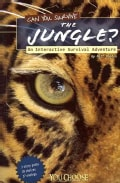 Can You Survive the Jungle?: An Interactive Survival Adventure (Paperback)