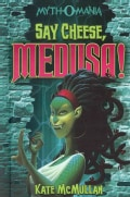 Say Cheese, Medusa! (Hardcover)