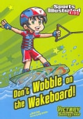Don't Wobble on the Wakeboard! (Paperback)