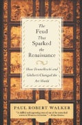 The Feud That Sparked the Renaissance: How Brunelleschi and Ghiberti Changed the Art World (Paperback)