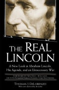 The Real Lincoln: A New Look at Abraham Lincoln, His Agenda, and an Unnecessary War (Paperback)