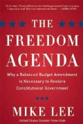 The Freedom Agenda: Why a Balanced Budget Amendment Is Necessary to Restore Constitutional Government (Hardcover)