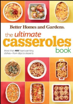 The Ultimate Casseroles Book: More Than 400 Heartwarming Dishes-from Dips to Desserts (Paperback)
