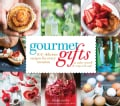 Gourmet Gifts: 100 Delicious Recipes for Every Occasion to Make Yourself & Wrap with Style (Paperback)