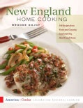 New England Home Cooking: 350 Recipes from Town and Country, Land and Sea, Hearth and Home (Paperback)