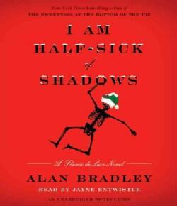 I Am Half-Sick of Shadows: A Flavia de Luce Novel (CD-Audio)