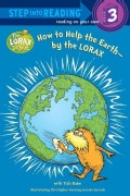 How to Help the Earth-By the Lorax (Hardcover)
