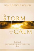 The Storm Before the Calm: A New Human Manifesto (Paperback)