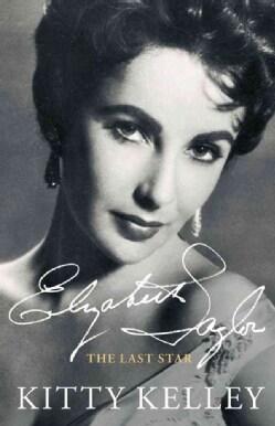 Elizabeth Taylor: The Last Star (Paperback)