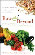 Raw & Beyond: How Omega-3 Nutrition Is Transforming the Raw Food Paradigm (Paperback)
