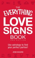 The Everything Love Signs Book: Use Astrology to Find Your Perfect Partner! (Paperback)