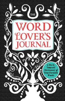 The Word Lover's Journal: A Do-It-Yourself Dictionary of Your Favorite Words (Hardcover)