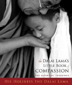 The Dalai Lama's Little Book of Compassion: The Essential Teachings His Holiness the Dalai Lama (Hardcover)